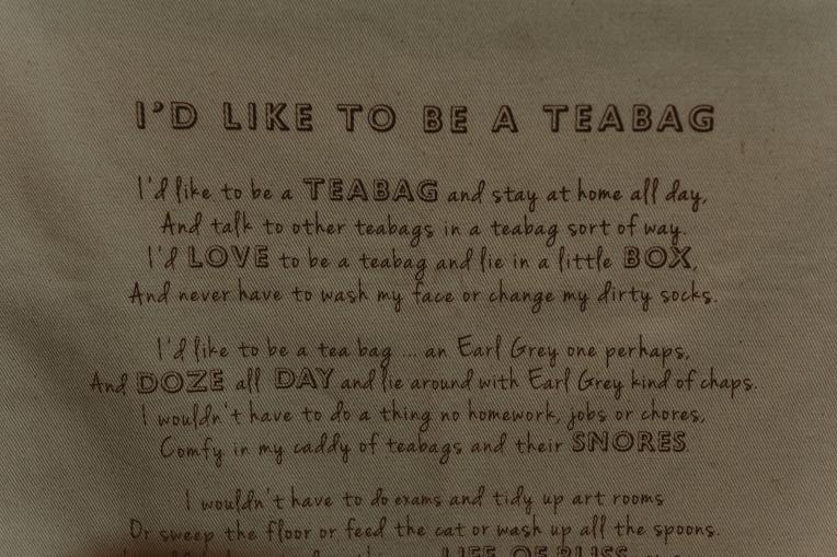 I'd like to be a tea bag